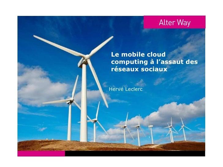Le mobile cloud computing à l'assaut des réseaux sociaux Hervé Leclerc
