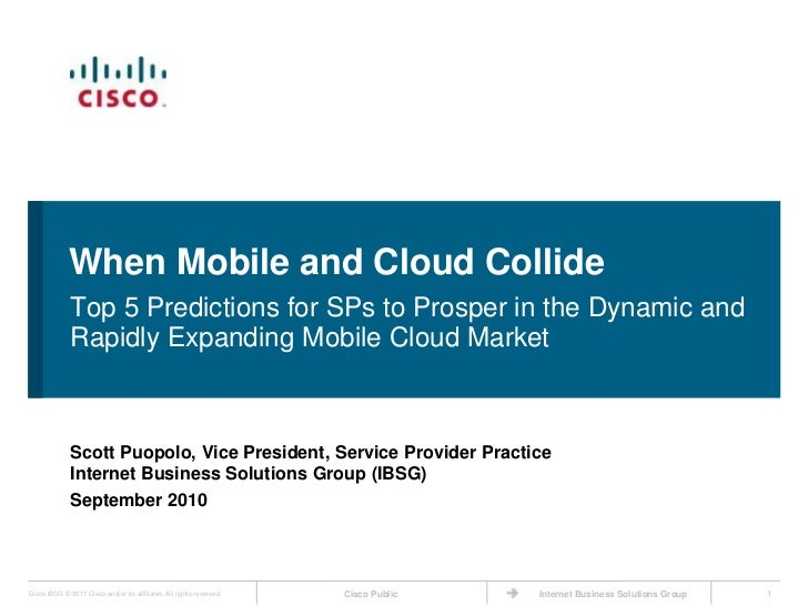 When Mobile and Cloud Collide<br />Top 5 Predictions for SPs to Prosper in the Dynamic and Rapidly Expanding Mobile Cloud ...
