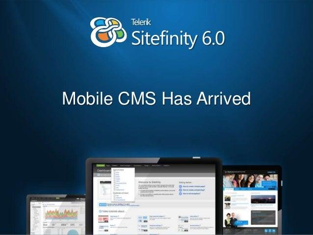 Mobile CMS Has ArrivedSitefinity 6.0Telerik