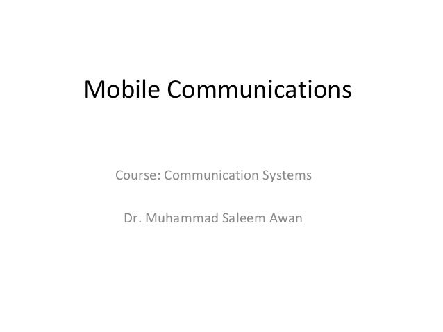 Mobile Communications Course: Communication Systems Dr. Muhammad Saleem Awan