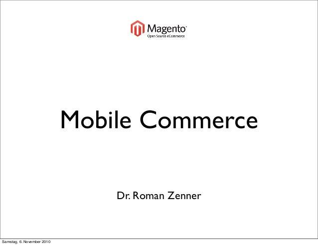 Mobile Commerce Dr. Roman Zenner Samstag, 6. November 2010