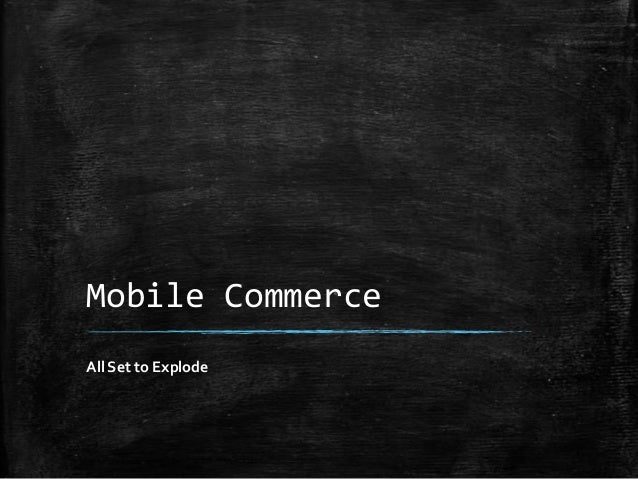 Mobile Commerce All Set to Explode