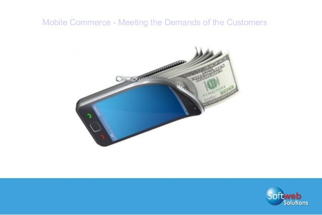 Mobile Commerce - Meeting the Demands of the Customers