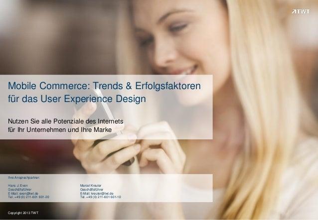 Mobile Commerce: Trends & Erfolgsfaktorenfür das User Experience DesignNutzen Sie alle Potenziale des Internetsfür Ihr Unt...