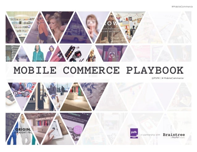 MOBILE COMMERCE PLAYBOOK LABS #MobileCommerce @PSFK | # MobileCommerce