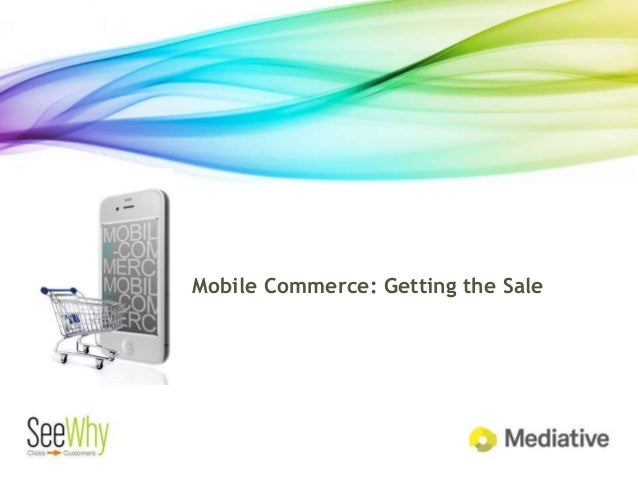 Mobile Commerce: Getting the Sale