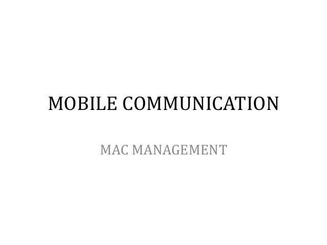 MOBILE COMMUNICATION    MAC MANAGEMENT