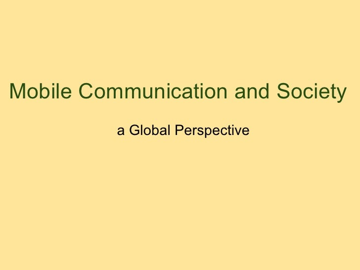 Mobile Communication and Society          a Global Perspective