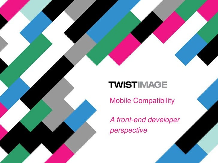 Mobile Compatibility<br />A front-end developer<br />perspective<br />