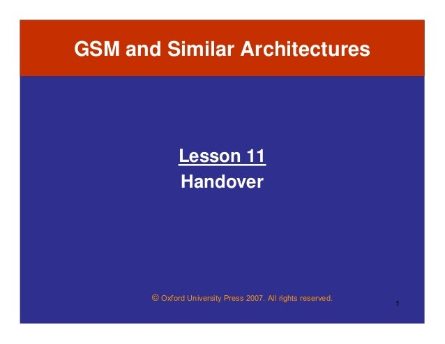GSM and Similar Architectures              Lesson 11              Handover       © Oxford University Press 2007. All right...
