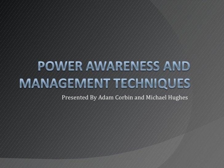 Presented By Adam Corbin and Michael Hughes