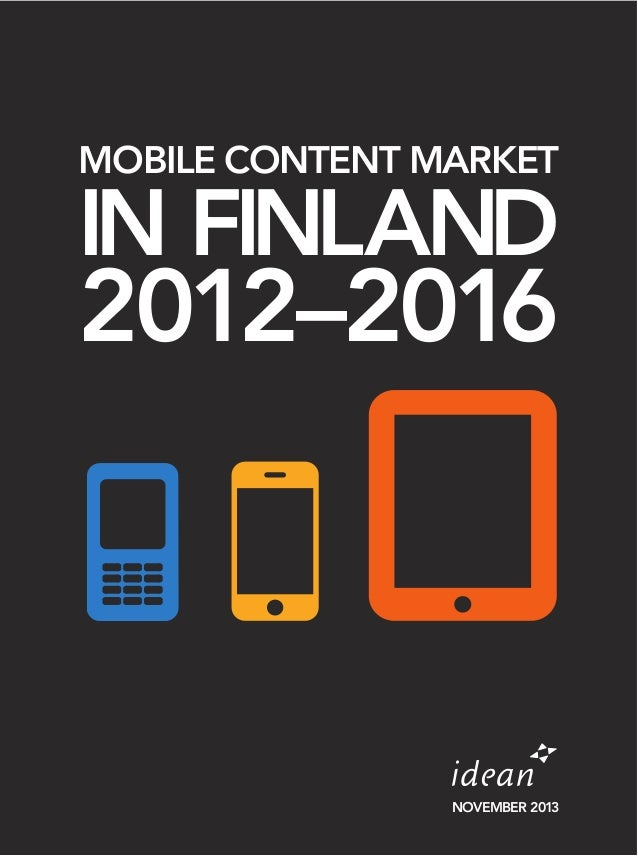 MOBILE CONTENT MARKET  IN FINLAND  2012–2016  NOVEMBER 2013