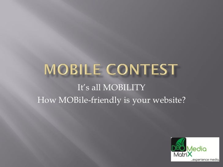 It's all MOBILITYHow MOBile-friendly is your website?