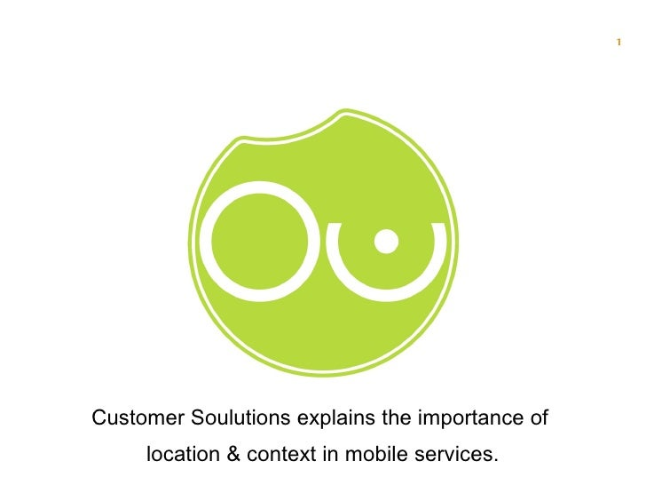Customer Soulutions explains the importance of  location & context in mobile services.