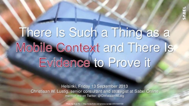 There Is Such a Thing as a and There Is to Prove it Helsinki, Friday 13 September 2013 Christiaan W. Lustig, senior consul...
