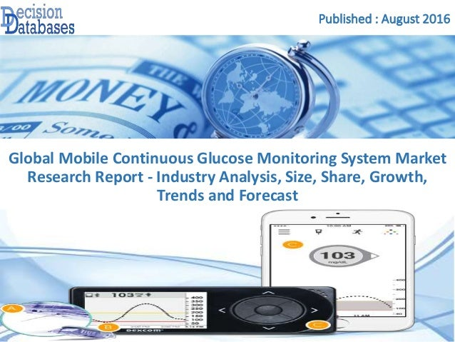 continuous market research Free online library: continuous glucose monitoring (cgm) systems market is expected to reach $2,930 million, globally, by 2021 - allied market research by prcom (press releases) business dextrose reports diabetes therapy market research marketing research patient monitoring equipment.