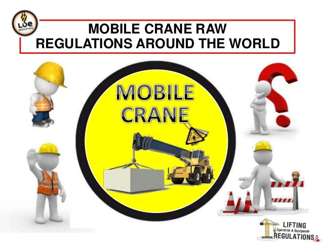 MOBILE CRANE RAW REGULATIONS AROUND THE WORLD
