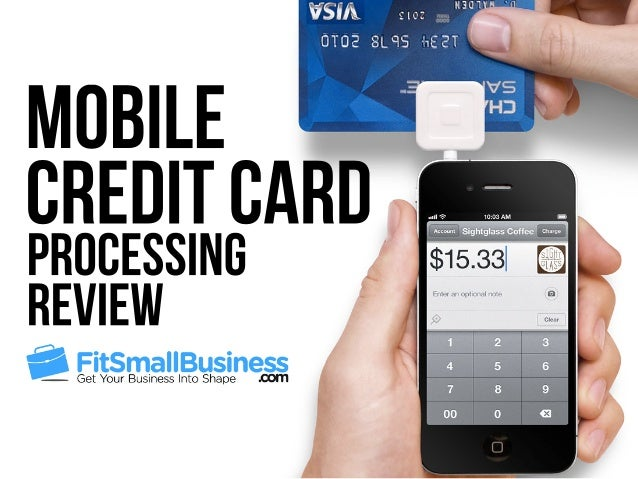Mobile Credit Card Processing: The Top 4 Options Compared