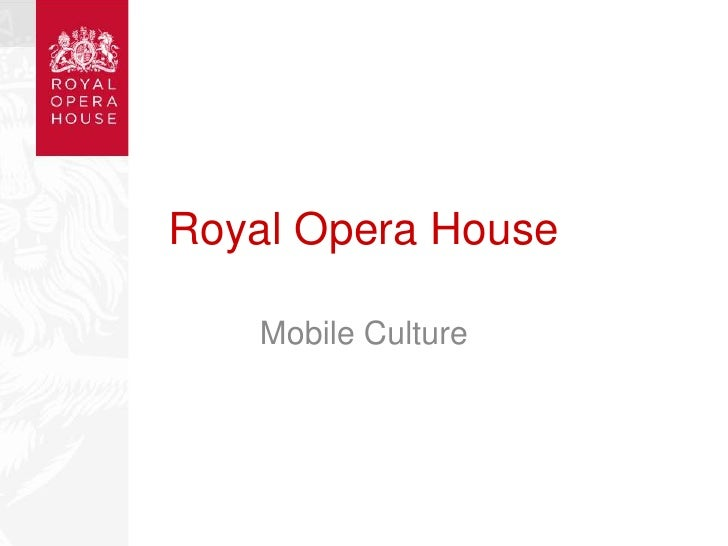 Royal Opera House   Mobile Culture