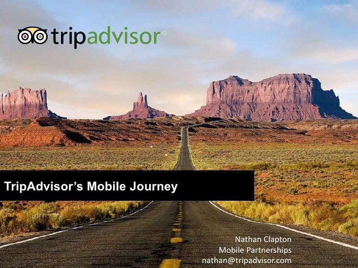 TripAdvisor's Mobile Journey                                      Nathan Clapton                                   Mobile ...