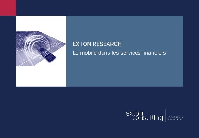 EXTON RESEARCH Le mobile dans les services financiers
