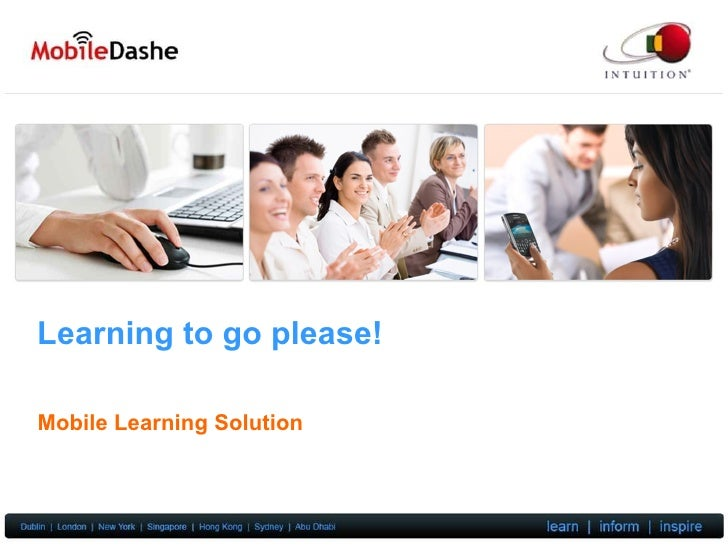Learning to go please! Mobile Learning Solution