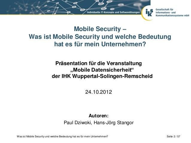 Mobile Security –         Was ist Mobile Security und welche Bedeutung                 hat es für mein Unternehmen?       ...