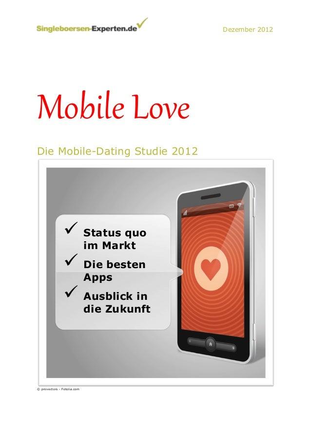 Dezember 2012Mobile Love Die Mobile-Dating Studie 2012                ü Status quo                             im Markt...
