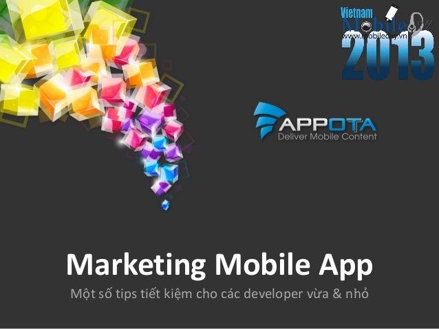 Marketing Mobile AppMột số tips tiết kiệm cho các developer vừa & nhỏ