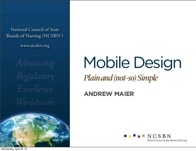 Mobile Design .Plainand(not-so)Simple ANDREW MAIER Wednesday, April 24, 13