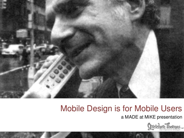 Mobile Design is for Mobile Users
