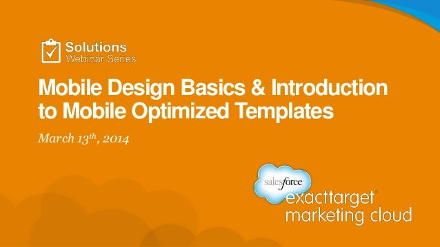 Mobile Design Basics & Introduction to Mobile Optimized Templates March 13th, 2014