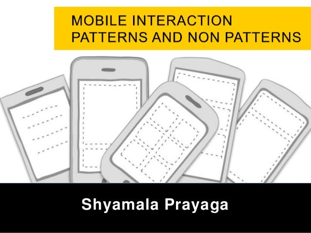 MOBILE INTERACTION PATTERNS AND NON PATTERNS