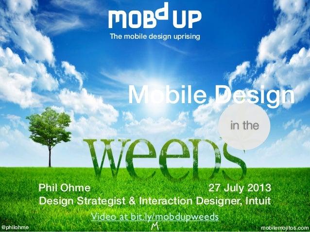 @philohme mobilemojitos.com The mobile design uprising Phil Ohme 27 July 2013 Design Strategist & Interaction Designer, In...