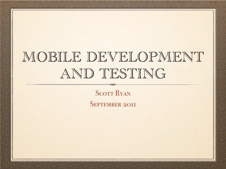 Mobile Development and Testing