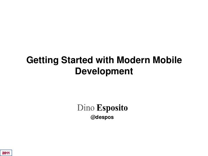Getting Started with Modern Mobile           Development              @despos