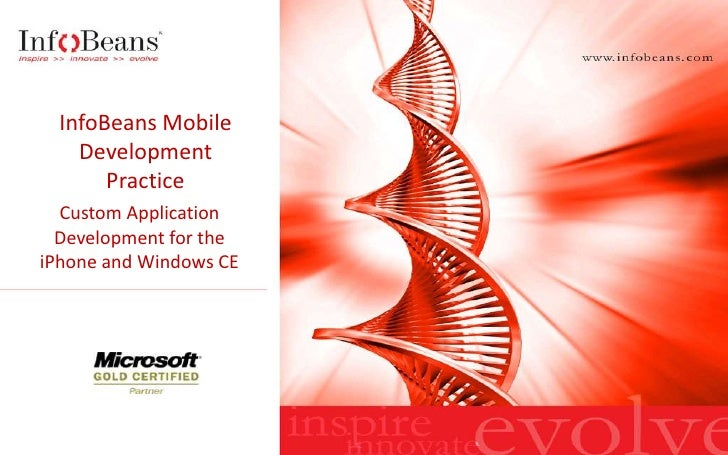 InfoBeans Mobile     Development        Practice   Custom Application   Development for the iPhone and Windows CE