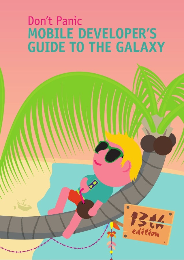 13thedition Don't Panic MOBILE DEVELOPER'S GUIDE TO THE GALAXY
