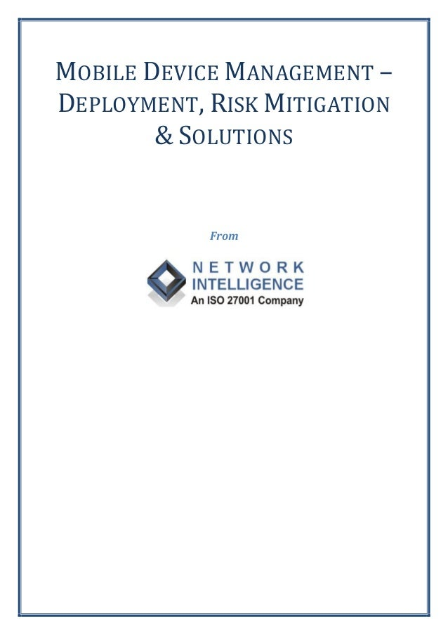 MOBILE DEVICE MANAGEMENT – DEPLOYMENT, RISK MITIGATION & SOLUTIONS From