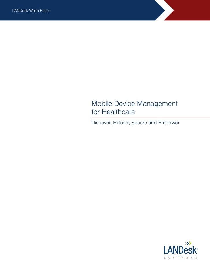 LANDesk White Paper                      Mobile Device Management                      for Healthcare                     ...