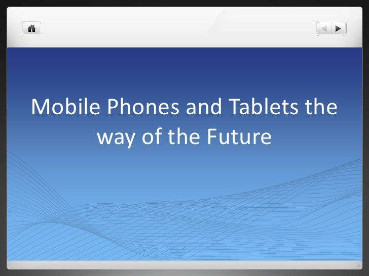 Mobile devices and tablets