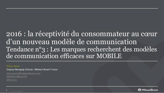 Private and Confidental 2016 : la réceptivité du consommateur au cœur d'un nouveau modèle de communication Tendance n°3 : ...