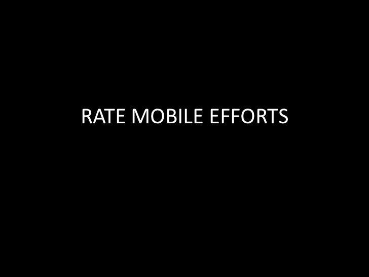 Mobile efforts rate