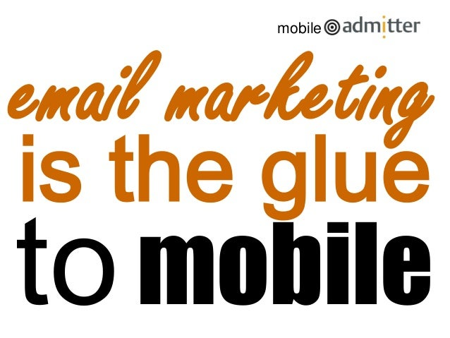 tomobile email marketing is the glue mobile