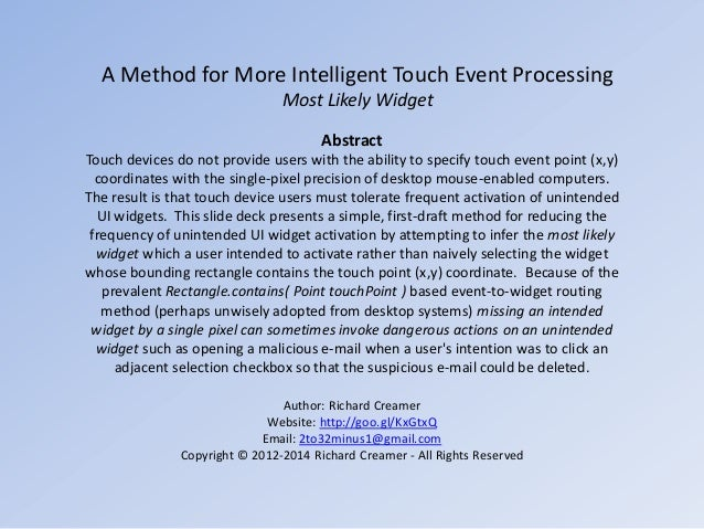 A Method for More Intelligent Touch Event Processing Most Likely Widget Abstract Touch devices do not provide users with t...