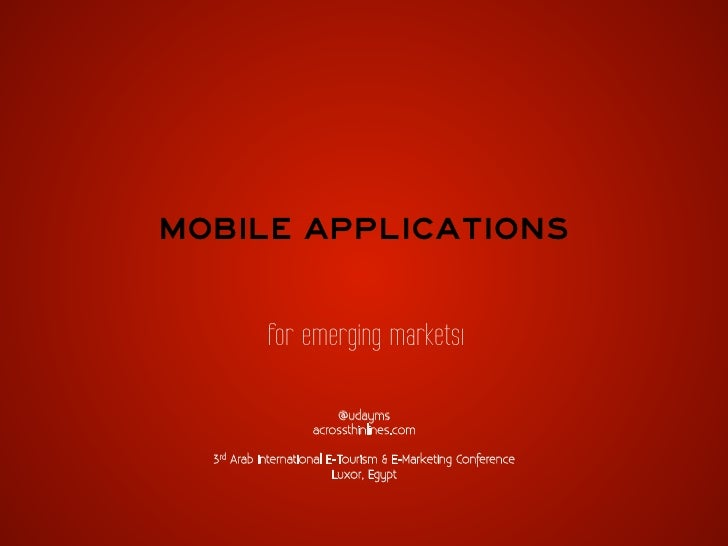 Mobile Applications            for emerging marketsı                        @udayms                    acrossthinlines.com...