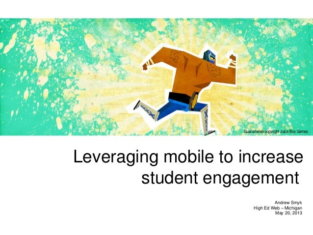 Leveraging Mobile to Increase Student Engagement - HighEdWeb - Michigan