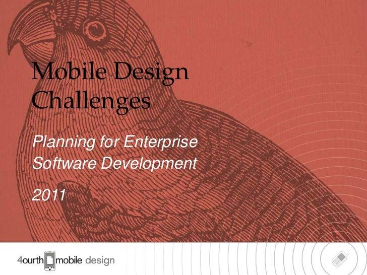 Mobile DesignChallengesPlanning for EnterpriseSoftware Development2011                          1