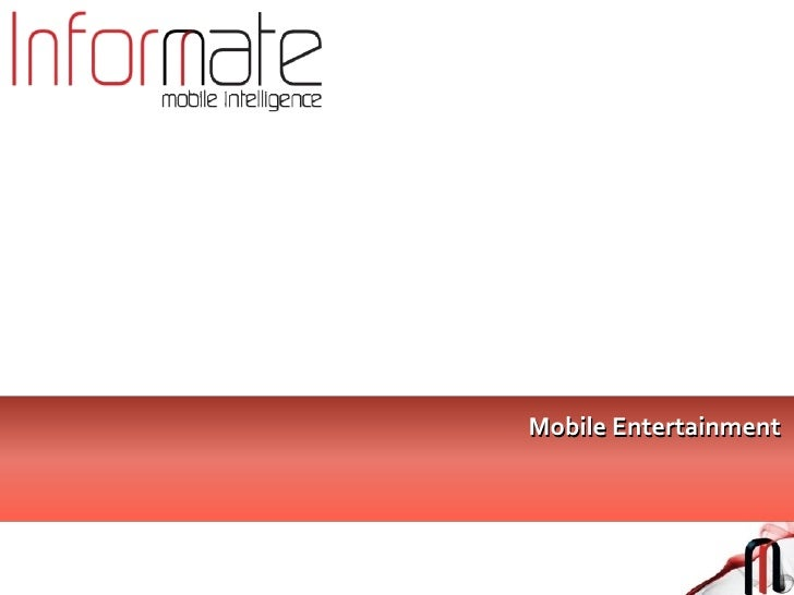 Mobile entertainment report by informate