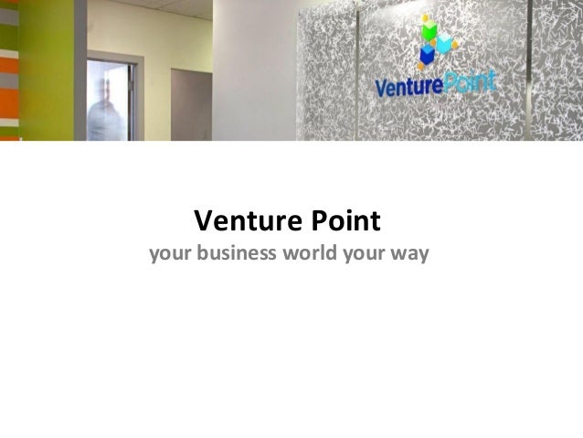 Venture Pointyour business world your way